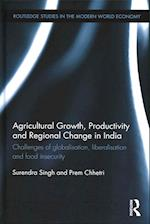 Agricultural Growth, Productivity and Regional Change in India (Routledge Studies in the Modern World Economy)