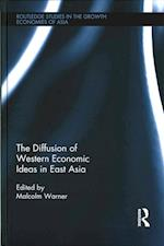 The Diffusion of Western Economic Ideas in East Asia (Routledge Studies in the Growth Economies of Asia)