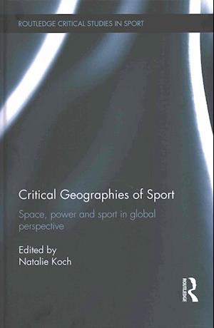 Bog, hardback Critical Geographies of Sport af Natalie Koch