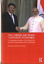 The Chinese and Indian Corporate Economies (Routledge Studies in the Growth Economies of Asia)