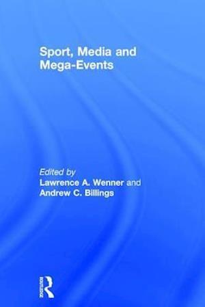 Bog, hardback Sport, Media and Mega-Events af Lawrence A. Wenner