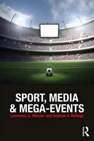 Bog, paperback Sport, Media and Mega-Events af Lawrence A. Wenner