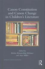 Canon Constitution and Canon Change in Children's Literature (Children's Literature and Culture)