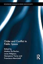 Order and Conflict in Public Space (Routledge Studies in Crime and Society)