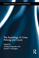 The Psychology of Crime, Policing and Courts (Routledge Studies in Criminal Behaviour)