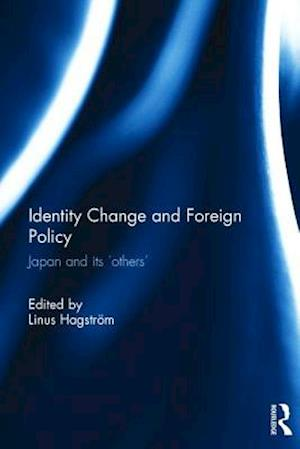 Identity Change and Foreign Policy : Japan and its 'Others'
