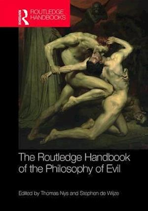 The Routledge Handbook of the Philosophy of Evil