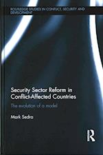 Security Sector Reform in Conflict-Affected Countries (Routledge Studies in Conflict Security and Development)