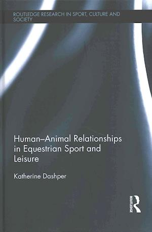 Human-Animal Relationships in Equestrian Sport and Leisure