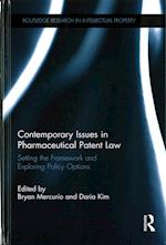 Contemporary Issues in Pharmaceutical Patent Law (Routledge Research in Intellectual Property)