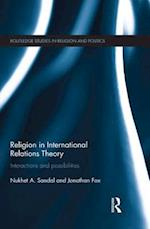Religion in International Relations Theory : Interactions and Possibilities