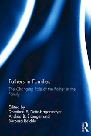 Fathers in Families : The Changing Role of the Father in the Family