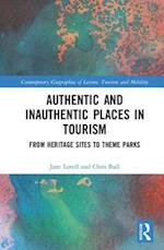 Authentic and Inauthentic Places in Tourism (Contemporary Geographies of Leisure, Tourism and Mobility)