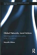 Global Networks, Local Actions (Routledge Research in Lifelong Learning and Adult Education)
