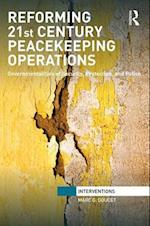Reforming 21st Century Peacekeeping Operations (Interventions)