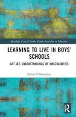 Learning to Live in Boys Schools (Routledge Critical Studies in Gender and Sexuality in Educat)