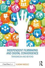 Independent Filmmaking and Digital Convergence