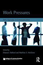 Work Pressures (New Agendas in Communication)