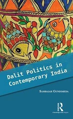 Dalit Politics in Contemporary India