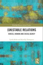 (Un)Stable Relations: Horses, Humans and Social Agency (Routledge Human Animal Studies Series)