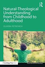 Natural-Theological Understanding from Childhood to Adulthood (Essays in Developmental Psychology)