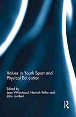 Values in Youth Sport and Physical Education af Jean Whitehead