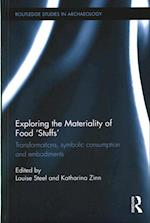Exploring the Materiality of Food 'Stuffs' (Routledge Studies in Archaeology)
