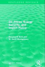 Oil Prices, Energy Security, and Import Policy af Douglas R. Bohi