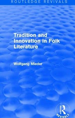 Bog, paperback Tradition and Innovation in Folk Literature af Wolfgang Mieder