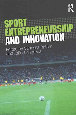 Bog, paperback Sport Entrepreneurship and Innovation af Vanessa Ratten