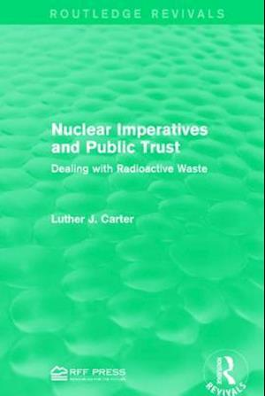 Bog, paperback Nuclear Imperatives and Public Trust af Luther J. Carter