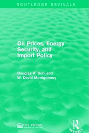Bog, paperback Oil Prices, Energy Security, and Import Policy af Douglas R. Bohi