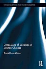 Dimensions of Variation in Written Chinese (Routledge Studies in Chinese Linguistics)