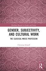 Gender, Subjectivity and Cultural Work (Routledge Research in Gender and Society)