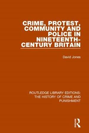 Bog, paperback Crime, Protest, Community, and Police in Nineteenth-Century Britain af David Jones