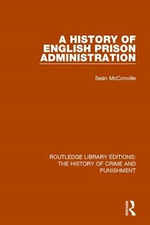 Bog, paperback A History of English Prison Administration af Sean McConville