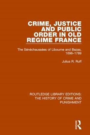 Bog, paperback Crime, Justice and Public Order in Old Regime France af Julius R. Ruff