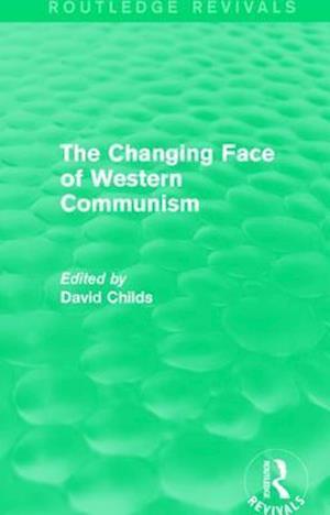 Bog, paperback The Changing Face of Western Communism af David Childs