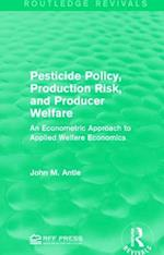 Pesticide Policy, Production Risk, and Producer Welfare af John M. Antle