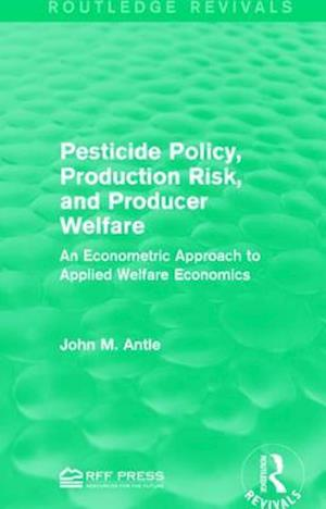 Bog, paperback Pesticide Policy, Production Risk, and Producer Welfare af John M. Antle