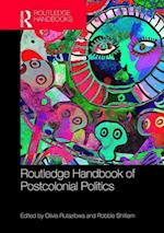 Routledge Handbook of Postcolonial Politics (Routledge International Handbooks)