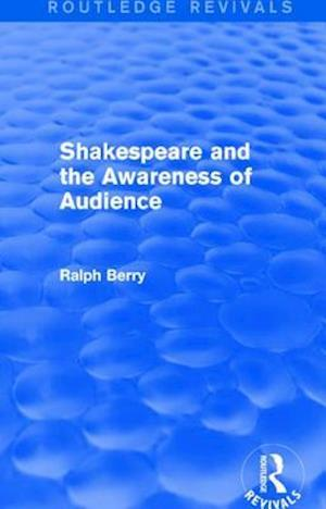 Bog, paperback Shakespeare and the Awareness of Audience af Ralph Berry