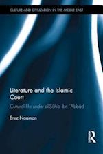 Literature and the Islamic Court (Culture and Civilization in the Middle East)