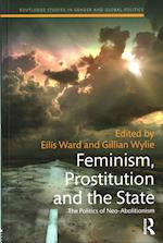 Feminism, Prostitution and the State (Routledge Studies in Gender and Global Politics)