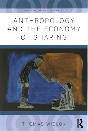 Bog, paperback Anthropology and the Economy of Sharing af Thomas Widlok