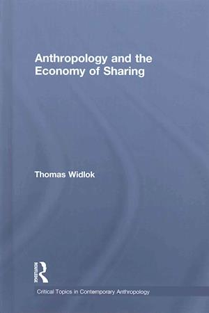 Bog, hardback Anthropology and the Economy of Sharing af Thomas Widlok