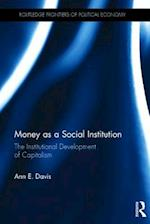 Money as a Social Institution (Routledge Frontiers of Political Economy)