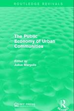 The Public Economy of Urban Communities af Julius Margoli