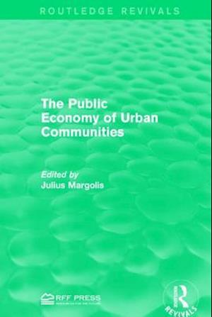 Bog, paperback The Public Economy of Urban Communities af Julius Margoli