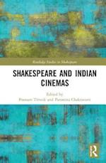 Shakespeare and Indian Cinemas (Routledge Studies in Shakespeare)